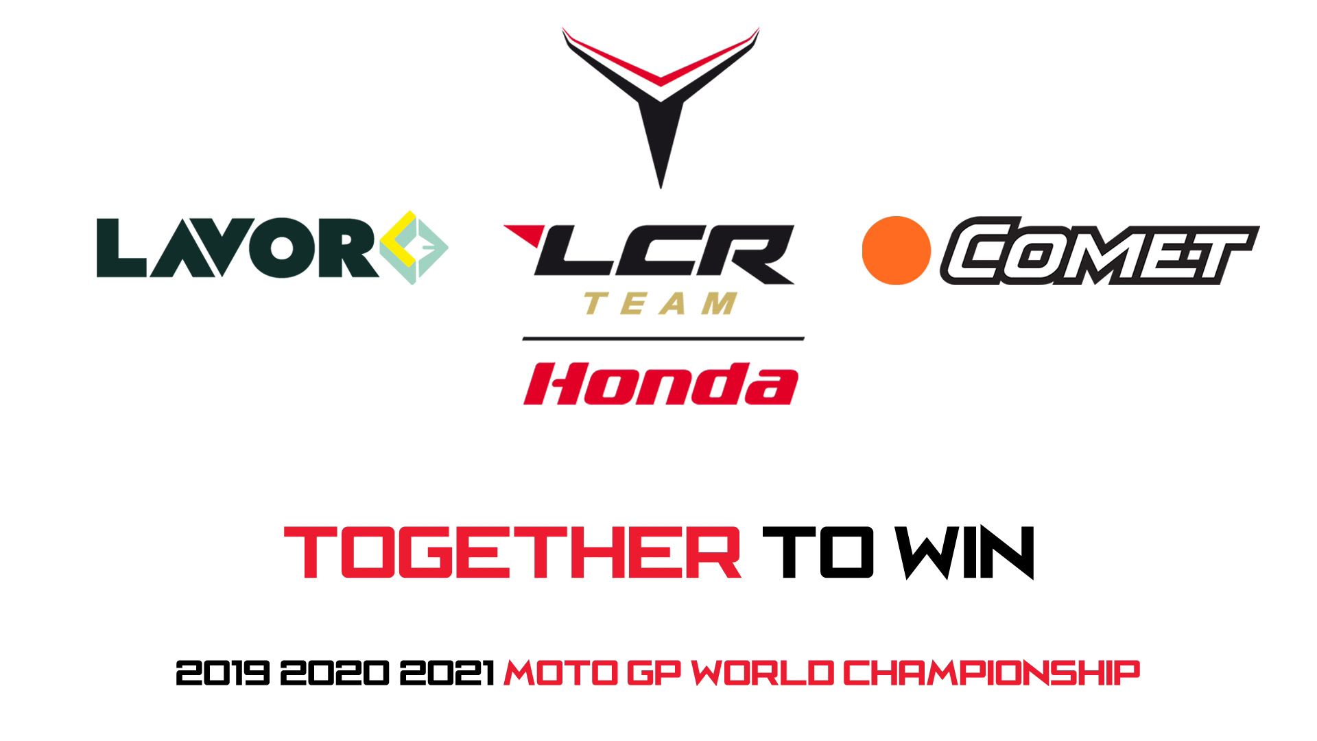 together to win Comet LCR Honda